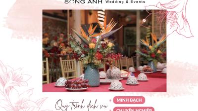Giải mã quy trình dịch vụ của Song Anh Wedding & Events